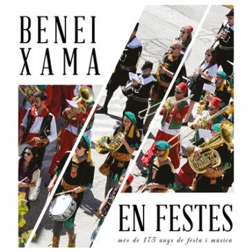 Beneixama en Festes. Més de 175 anys de festa i música