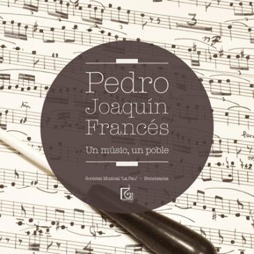 Pedro Joaquín Francés. Un músic, un poble